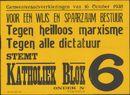 Gemeenteraadsverkiezingen van 16 October 1938, Voor een wijs en spaarzaam bestuur tegen heilloos marxisme, tegen alle dictatuur, stemt  Katoliek Blok, onder N° 6, Gent, 1938