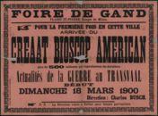Foire de Gand. Creaat Bioscop American [Great American Bioscope]. Actualités de la Guerre au Transvaal. Charles Busch, 18 maart 1900