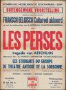 Les Perses, tragedie van Aeschilos, Uitgevoerd door het Parijsch Universitair Tooneelgezelschap Les Etudiants du Groupe de Théâtre Antique de la Sorbonne, Koninklijke Nederlandse Schouwburg, Gent, 22 januari 1947