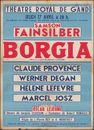 Borgia, Samson Fainsilber, Mise en scène de Oscar Lejeune,  Théâtre Royal de Gand (Opera), Gent, Jeudi 17 april 1947