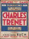 Charles Trenet, Gala extraordinaire du Rideau de Gand après avoir conquis les deux Ameriques, dans une soiree de chansons et confidences, Re roi des comiques Bach,Théâtre Royal de Gand (Opera), Gent, 28 oktober / 3 november 1947