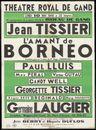 L'Amant de Bornéo, Jean Tissier. Théâtre Royal de Gand (Koninklijke Opera Gent), Gent, 1948