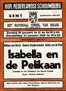 Isabella en de Pelikaan, Kon. Nederlandse Schouwburg, zondag 18 januari te 15 en te 19h30, donderdag 22 januari 1959 te 19h30 te Gent